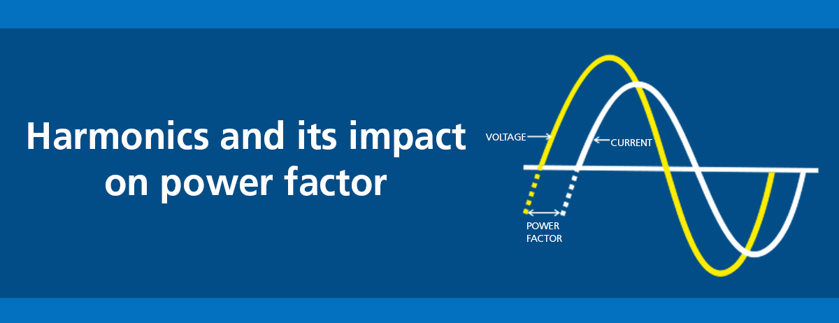 Harmonics and its impact on power factor