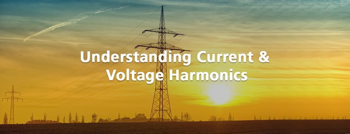 Understanding Current & Voltage Harmonics