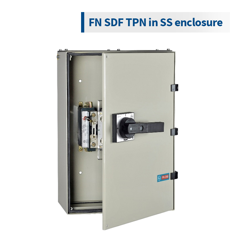 FN SDF TPN in SS enclosure