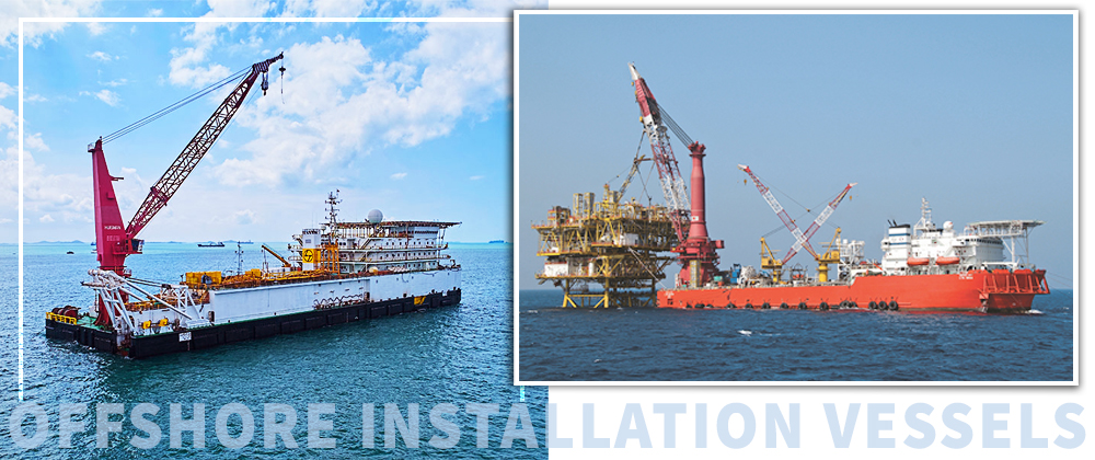 Offshore Installation Vessels